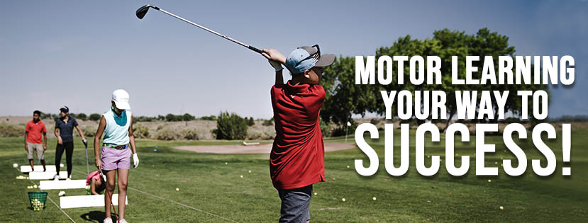 Motor Learning your way to Success!